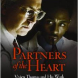Partners of the Heart: Vivien Thomas and His Work with Alfred Blalock: An Autobiography
