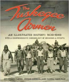 The Tuskegee Airmen: An Illustrated History: 1939-1949
